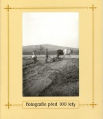 Pavel Scheufler - Fotografie před 100 lety